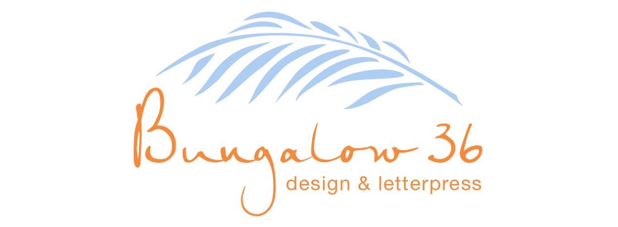 Bungalow 36 Letterpress